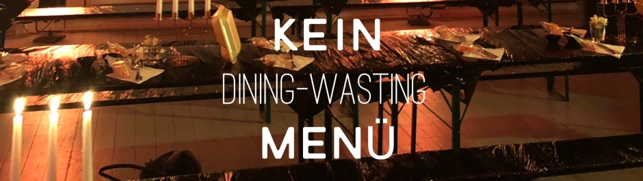 KEIN Dining-Wasting Menü